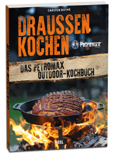 Cooking outside – The Petromax Outdoor Cookbook